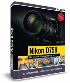 Nikon D750 - Für bessere Fotos von Anfang an! - Schlömer, Lothar; Walther, Jörg; Harms, Klaus