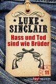 Hass und Tod sind wie Brüder / Luke Sinclair Western Bd.11 (eBook, ePUB)