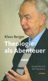 Die Theologie als Abenteuer (eBook, PDF)