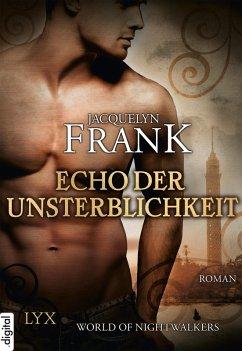 Echo der Unsterblichkeit / World of Nightwalkers Bd.2 (eBook, ePUB) - Frank, Jacquelyn