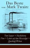 Das Beste von Mark Twain: Tom Sawyer + Huckleberry Finn + Leben auf dem Mississippi + Querkopf Wilson (eBook, ePUB)