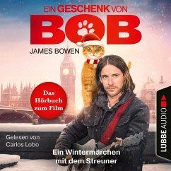 Ein Geschenk von Bob / Bob, der Streuner Bd.3 (MP3-Download) - Bowen, James