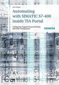 Automating with SIMATIC S7-400 inside TIA Portal (eBook, PDF) - Berger, Hans