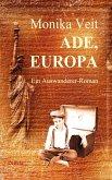 Ade Europa - Historischer Auswanderer-Roman (eBook, ePUB)