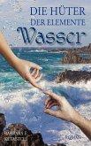 Die Hüter der Elemente - Wasser (eBook, ePUB)
