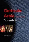 Gesammelte Werke der Gertrude Aretz (eBook, ePUB)