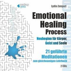 Emotional Healing Process. Neubeginn für Körper, Geist und Seele, 2 Audio-CDs - Zangerl, Lydia