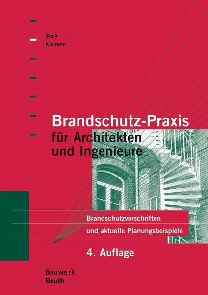brandschutz praxis f r architekten und ingenieure von hans m bock ernst klement fachbuch. Black Bedroom Furniture Sets. Home Design Ideas