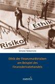 Ethik der Finanzmarktrisiken am Beispiel des Finanzderivatehandels (eBook, PDF)