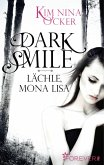 Dark Smile - Lächle, Mona Lisa (eBook, ePUB)