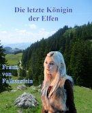 Die letzte Königin der Elfen (eBook, ePUB)