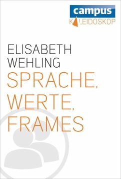 Sprache, Werte, Frames (eBook, ePUB) - Wehling, Elisabeth