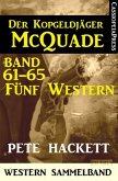Der Kopfgeldjäger McQuade, Band 61-65: Fünf Western (eBook, ePUB)