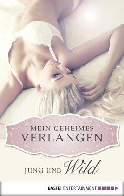 Jung und wild - Mein geheimes Verlangen 01 (eBook, ePUB) - Tanner, Jaden