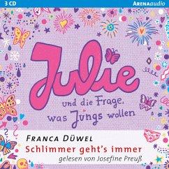 Julie und die Frage, was Jungs wollen / Schlimmer geht's immer Bd.4 (MP3-Download) - Düwel, Franca