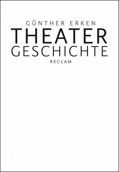 Theatergeschichte (eBook, ePUB) - Erken, Günther