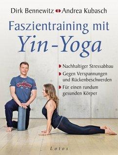 Faszientraining mit Yin-Yoga (eBook, ePUB) - Bennewitz, Dirk; Kubasch, Andrea