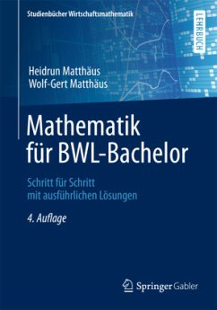 Mathematik für BWL-Bachelor - Matthäus, Heidrun; Matthäus, Wolf-Gert