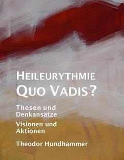 Heileurythmie - Quo Vadis? - Hundhammer, Theodor