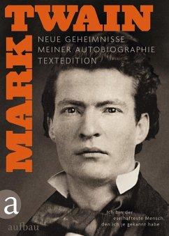 Ich bin der eselhafteste Mensch, den ich je gekannt habe - Textedition (eBook, ePUB) - Twain, Mark