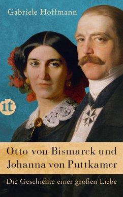 Otto von Bismarck und Johanna von Puttkamer (eBook, ePUB) - Hoffmann, Gabriele