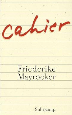 Cahier (eBook, ePUB) - Mayröcker, Friederike