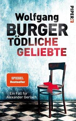 Tödliche Geliebte / Kripochef Alexander Gerlach Bd.11 (eBook, ePUB) - Burger, Wolfgang