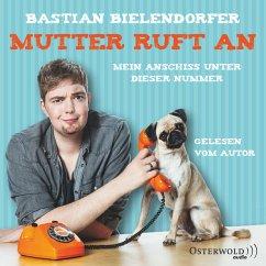 Mutter ruft an (MP3-Download) - Bielendorfer, Bastian