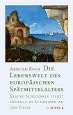 Die Lebenswelt des europäischen Spätmittelalters (eBook, ePUB)