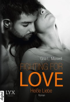 Heiße Liebe / Fighting for Love Bd.2 (eBook, ePUB) - Maxwell, Gina L.