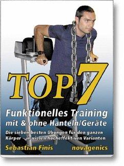 Top7 - Funktionelles Training mit & ohne Hanteln/Geräte - Finis, Sebastian