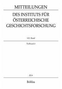 Mitteilingen des Instituts für Österreichische Geschichtsforschung 122. Band, Teilband 2 (2014)