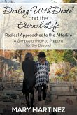Dealing with Death and the Eternal Life - Radical Approaches to the Afterlife