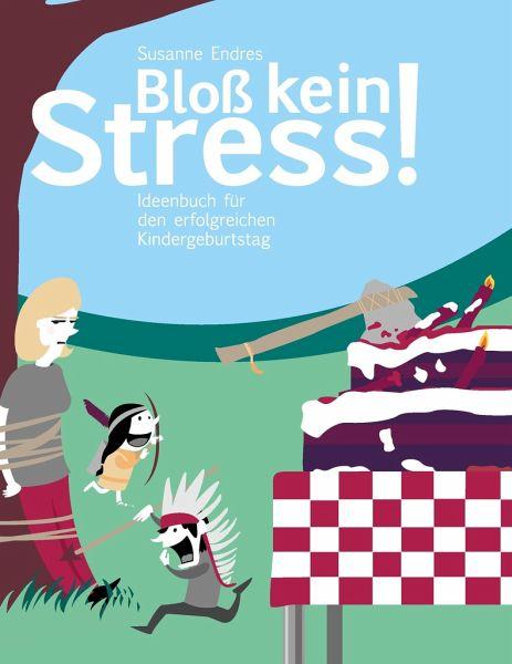 Bloß kein Stress! - Endres, Susanne