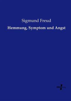 Hemmung, Symptom und Angst - Freud, Sigmund