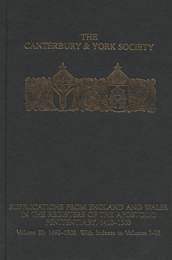 Supplications from England and Wales in the Registers of the Apostolic Penitentiary, 1410-1503: Volume III: 1492-1503. with Indexes to Volumes I-III