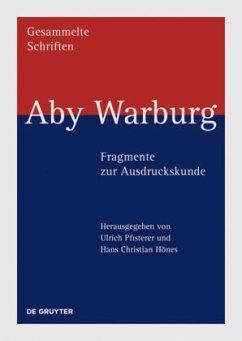 Aby Warburg - Fragmente zur Ausdruckskunde