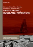 Überblicke, Analysen, Diskussionen / Dokumente (1918-1943), 3 Bde. / Deutschland, Russland, Komintern I+II