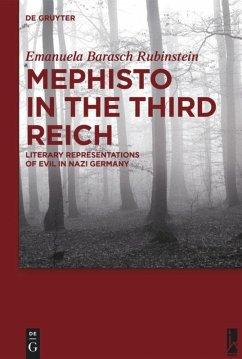 Mephisto in the Third Reich - Barasch Rubinstein, Emanuela