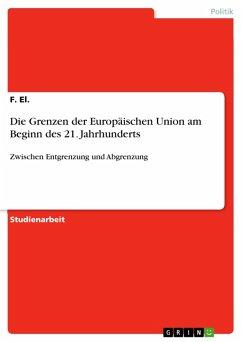 Die Grenzen der Europäischen Union am Beginn des 21. Jahrhunderts (eBook, PDF)