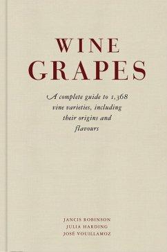 Wine Grapes (eBook, ePUB) - Robinson, Jancis; Harding, Julia; Vouillamoz, José