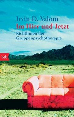 Im Hier und Jetzt (eBook, ePUB) - Yalom, Irvin D.