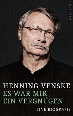 Es war mir ein Vergnügen (eBook, ePUB) - Venske, Henning