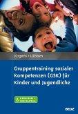 Gruppentraining sozialer Kompetenzen für Kinder und Jugendliche GSK-KJ (eBook, PDF)