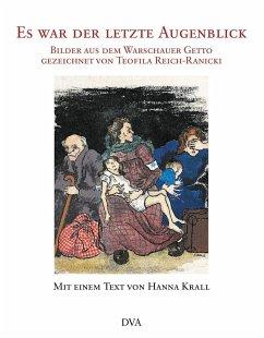 Es war der letzte Augenblick (Mängelexemplar) - Reich-Ranicki, Teofila; Krall, Hanna