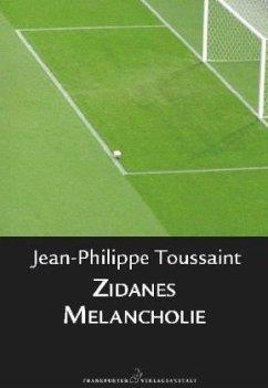 Zidanes Melancholie (Mängelexemplar) - Toussaint, Jean-Philippe
