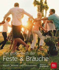 Das große Buch der Feste & Bräuche (Mängelexemplar) - Fröhlich, Anneke; Weidenweber, Christine