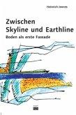 Zwischen Skyline und Earthline: Entwerfen am Boden (Mängelexemplar)