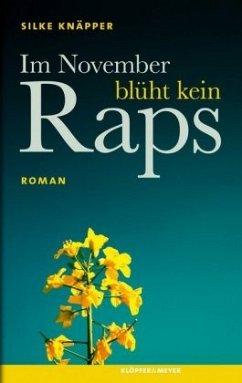 Im November blüht kein Raps (Mängelexemplar) - Knäpper, Silke
