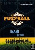 Raban der Held / Die Wilden Fußballkerle Bd.6 (Mängelexemplar)